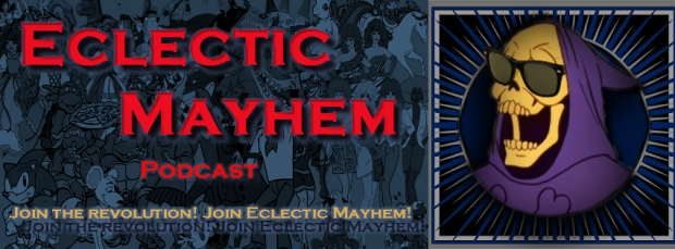 Eclectic Mayhem Podcast: Episode 2: Never Feed Us After Midnight